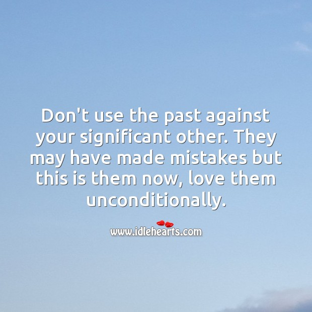 Don't use the past against your significant other. Relationship Tips Image