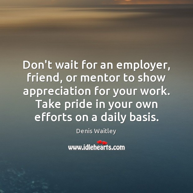 Image, Don't wait for an employer, friend, or mentor to show appreciation for