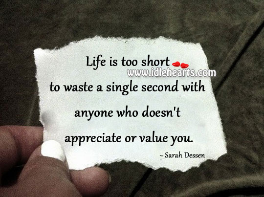Image, Life is too short to waste a single second