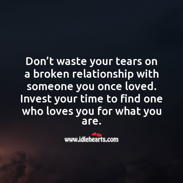 Don't waste your tears on a broken relationship Relationship Advice Image