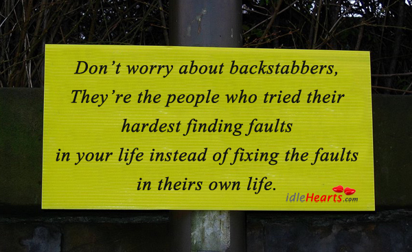 Image, Don't worry about backstabbers, they're the people who