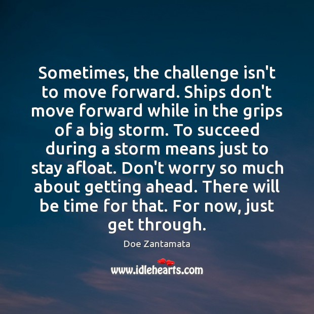 Don't worry so much about getting ahead. Challenge Quotes Image