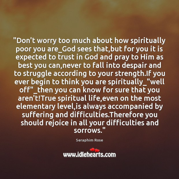 """Don't worry too much about how spiritually poor you are_God sees Image"