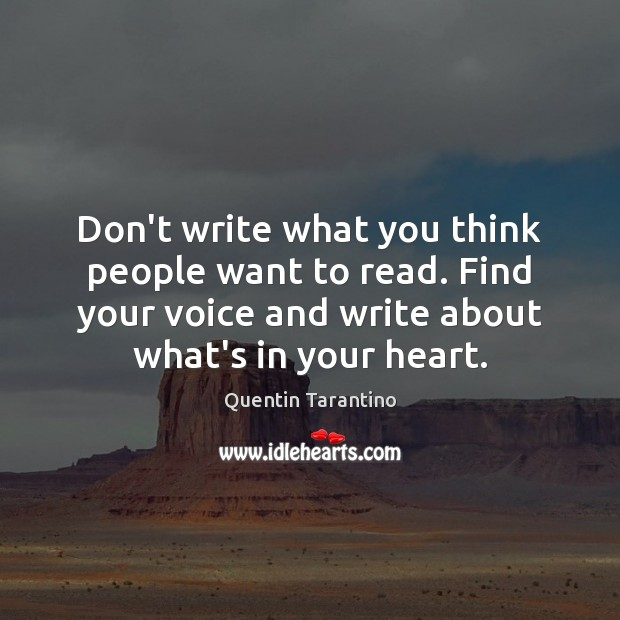 Don't write what you think people want to read. Find your voice Image
