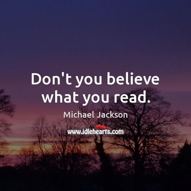 Don't you believe what you read. Image