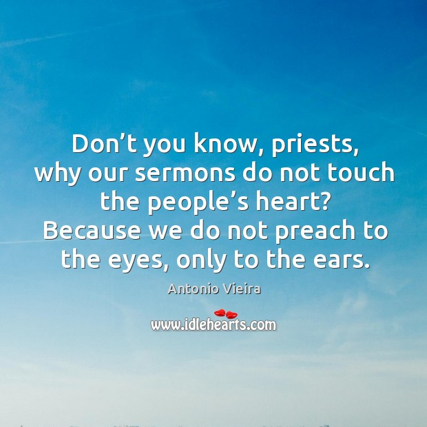 Image, Don't you know, priests, why our sermons do not touch the people's heart?