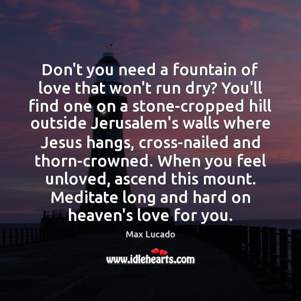 Don't you need a fountain of love that won't run dry? You'll Image