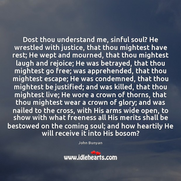 Image, Dost thou understand me, sinful soul? He wrestled with justice, that thou