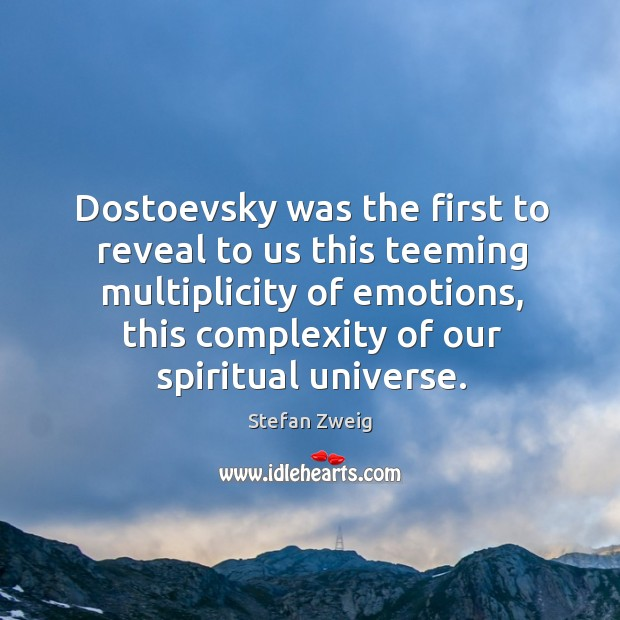 Dostoevsky was the first to reveal to us this teeming multiplicity of Image