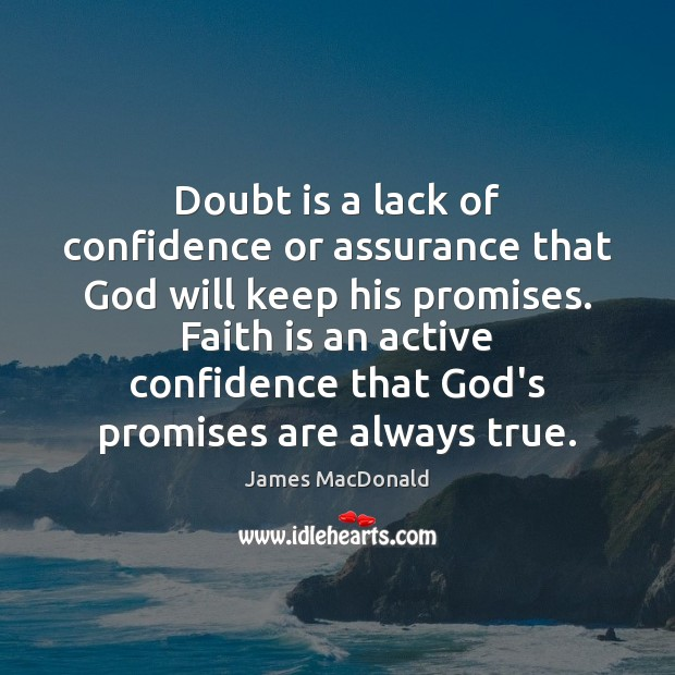 Doubt is a lack of confidence or assurance that God will keep Image