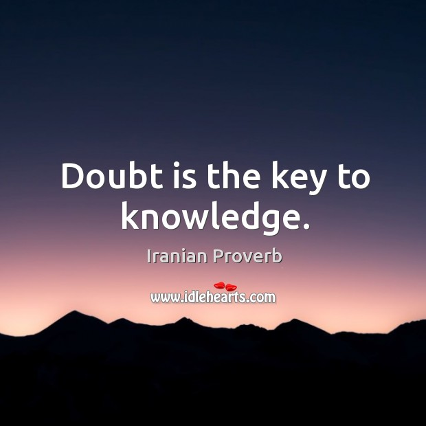 Doubt is the key to knowledge. Iranian Proverbs Image