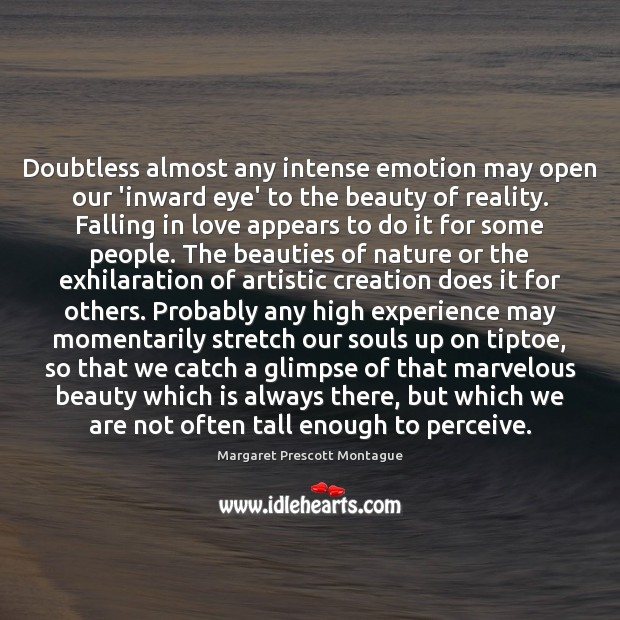 Doubtless almost any intense emotion may open our 'inward eye' to the Image