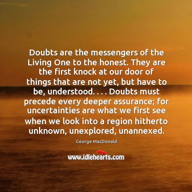 Image, Doubts are the messengers of the Living One to the honest. They