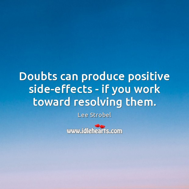 Doubts can produce positive side-effects – if you work toward resolving them. Image