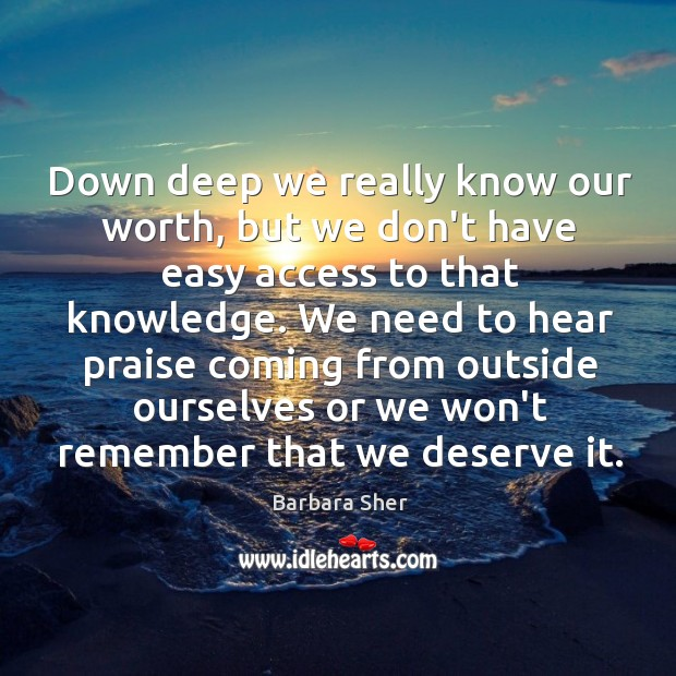 Down deep we really know our worth, but we don't have easy Image