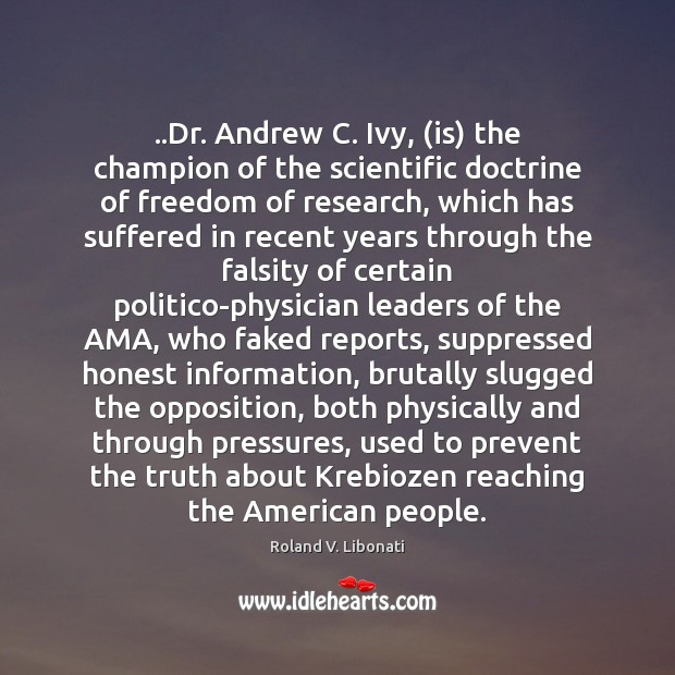 Image, ..Dr. Andrew C. Ivy, (is) the champion of the scientific doctrine of