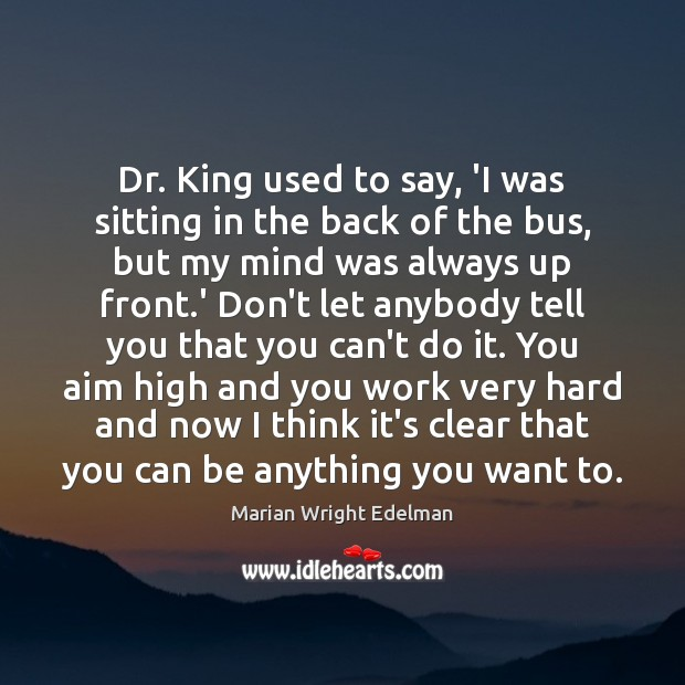 Dr. King used to say, 'I was sitting in the back of Marian Wright Edelman Picture Quote