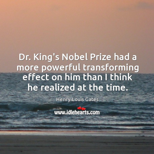 Dr. King's Nobel Prize had a more powerful transforming effect on him Image
