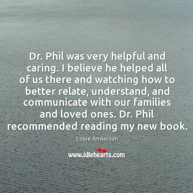 Dr. Phil was very helpful and caring. Image