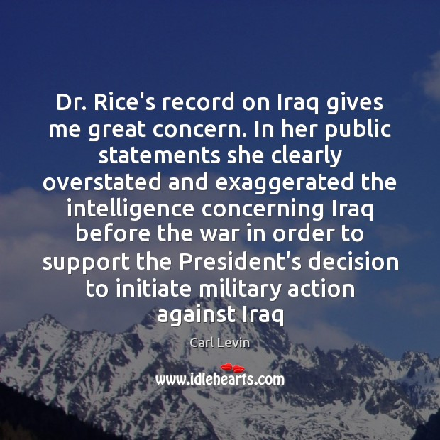 Image, Dr. Rice's record on Iraq gives me great concern. In her public