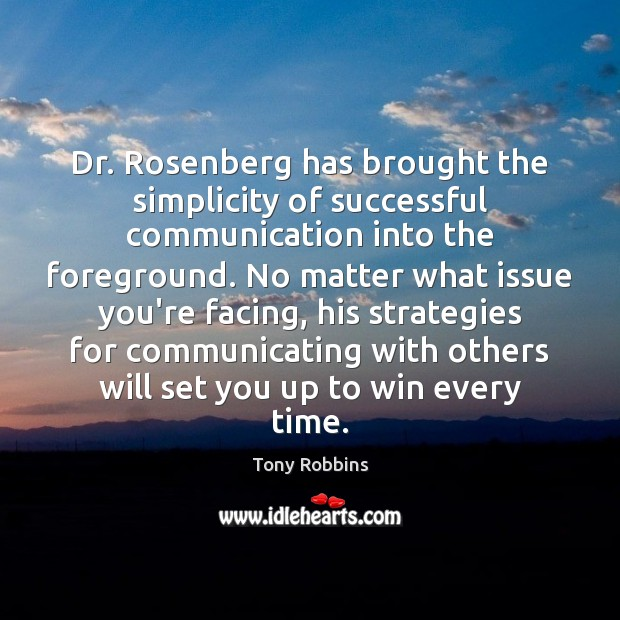 Image, Dr. Rosenberg has brought the simplicity of successful communication into the foreground.
