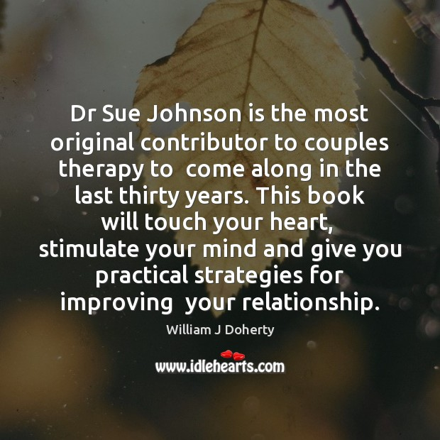 Image, Dr Sue Johnson is the most original contributor to couples therapy to