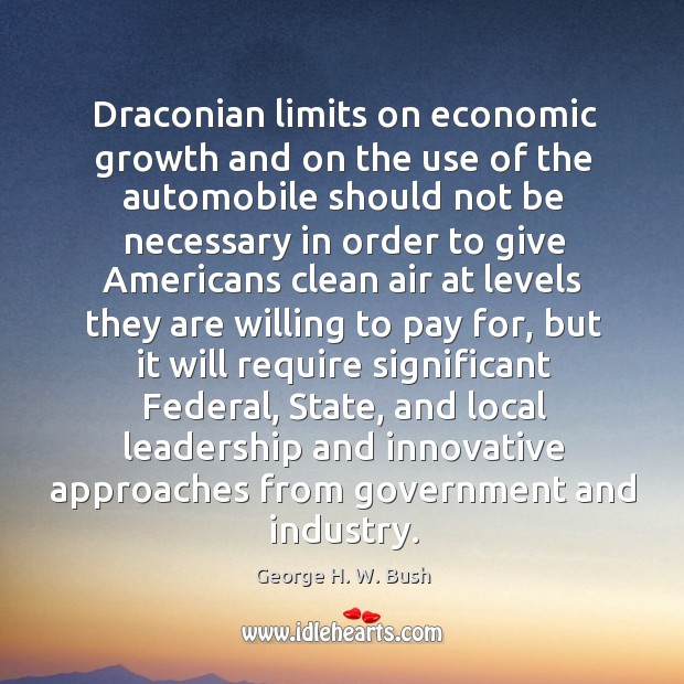 Draconian limits on economic growth and on the use of the automobile Image