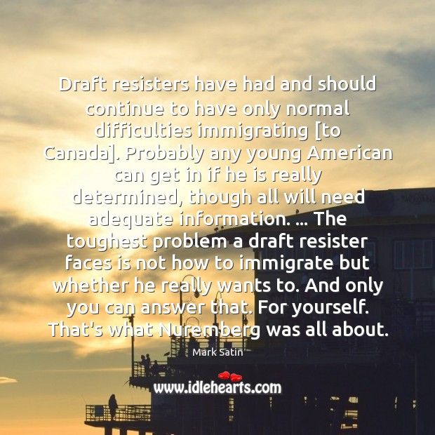 Draft resisters have had and should continue to have only normal difficulties Image