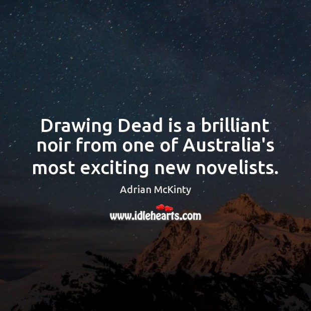 Image, Drawing Dead is a brilliant noir from one of Australia's most exciting new novelists.