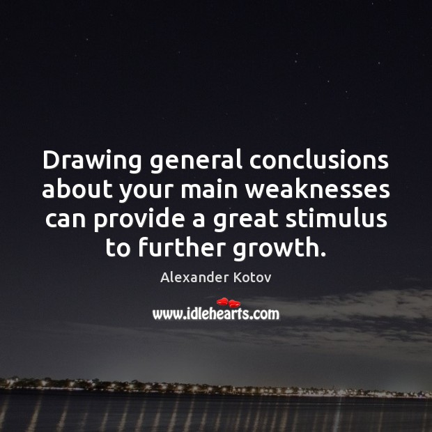 Image, Drawing general conclusions about your main weaknesses can provide a great stimulus