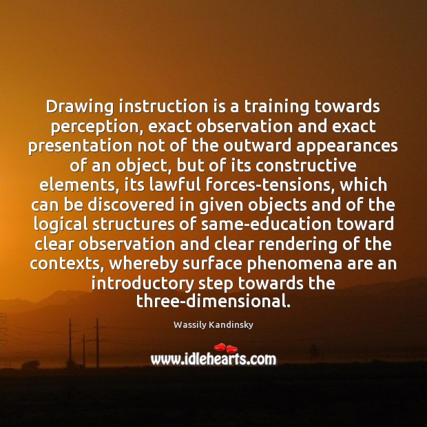 Image, Drawing instruction is a training towards perception, exact observation and exact presentation