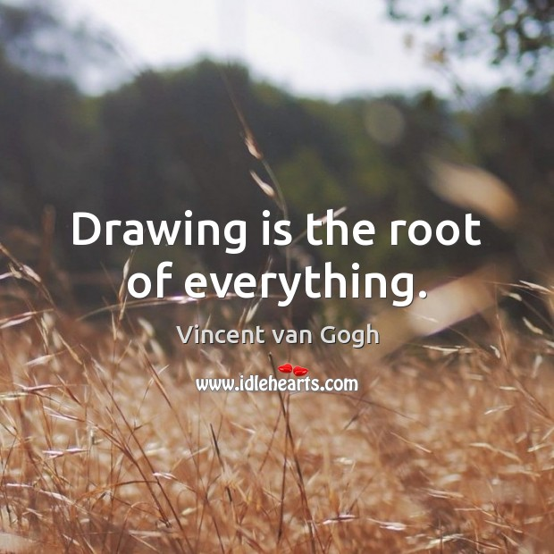 Drawing is the root of everything. Image