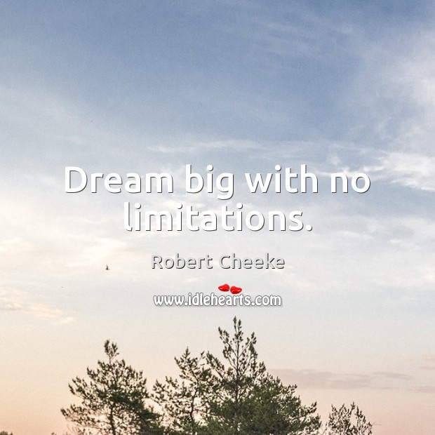 Dream big with no limitations. Image