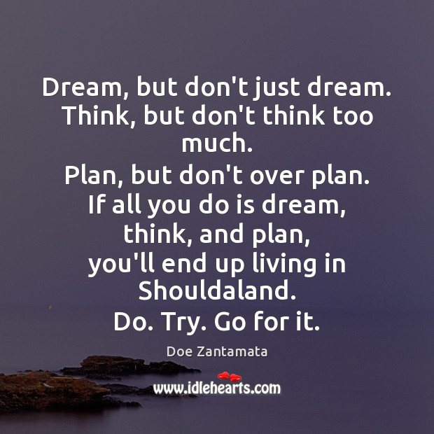 Dream, but don't just dream. Plan Quotes Image