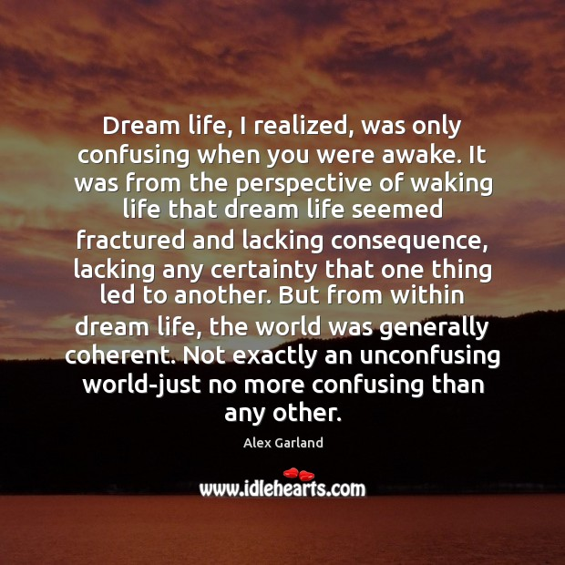 Image, Dream life, I realized, was only confusing when you were awake. It