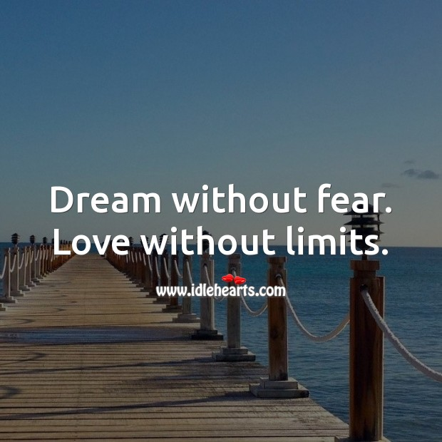 Dream without fear. Love without limits. Inspirational Love Quotes Image
