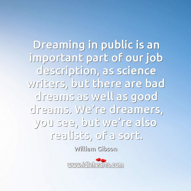 Dreaming in public is an important part of our job description, as science writers Image