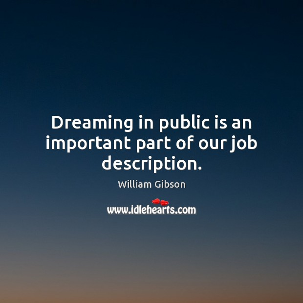 Image, Dreaming in public is an important part of our job description.