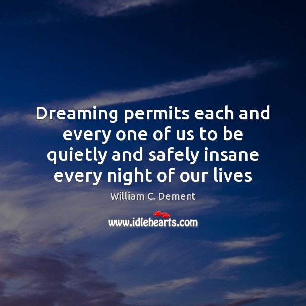 Image, Dreaming permits each and every one of us to be quietly and