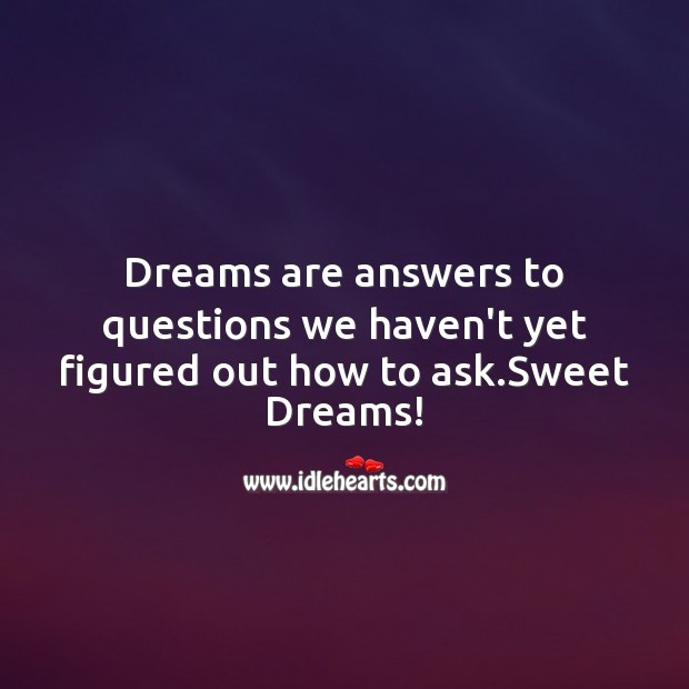 Dreams are answers to questions Good Night Messages Image