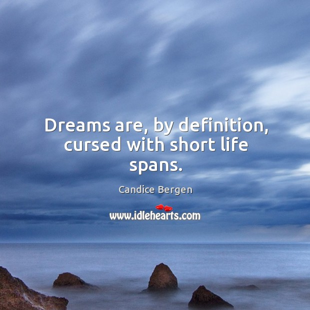 Image, Dreams are, by definition, cursed with short life spans.