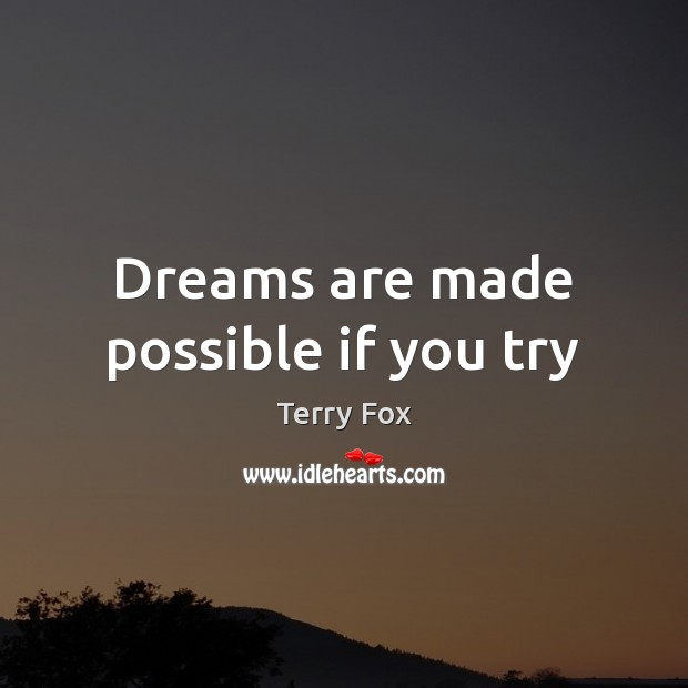 Dreams are made possible if you try Image