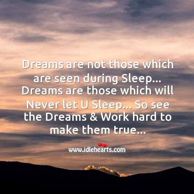 Dreams are not those Image