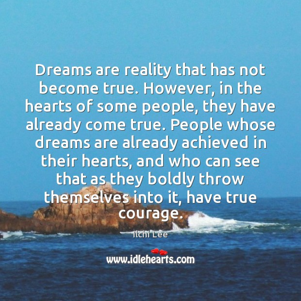 Image, Dreams are reality that has not become true. However, in the hearts