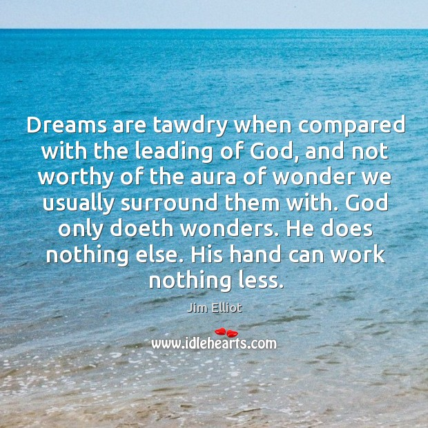Dreams are tawdry when compared with the leading of God, and not Image
