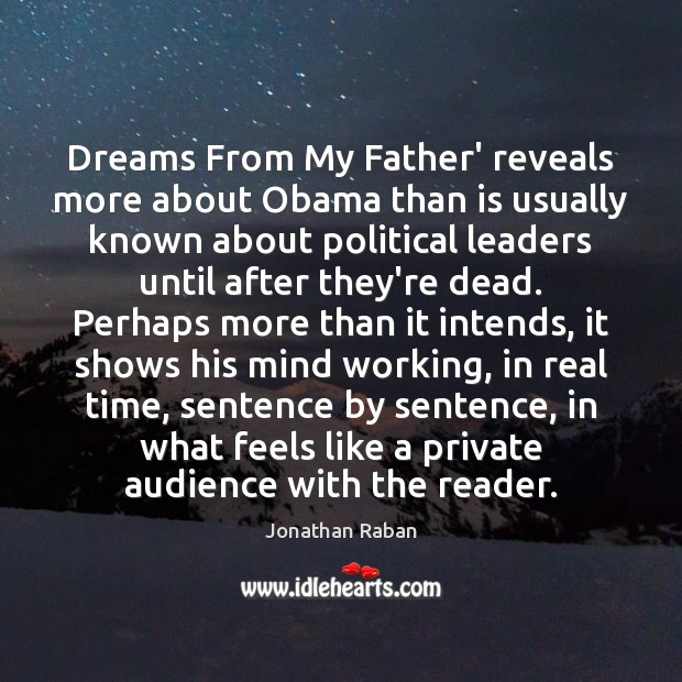 Dreams From My Father' reveals more about Obama than is usually known Jonathan Raban Picture Quote