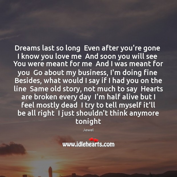 Dreams last so long  Even after you're gone  I know you love Image