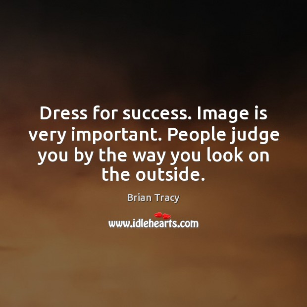 Dress For Success Image Is Very Important People Judge You By The