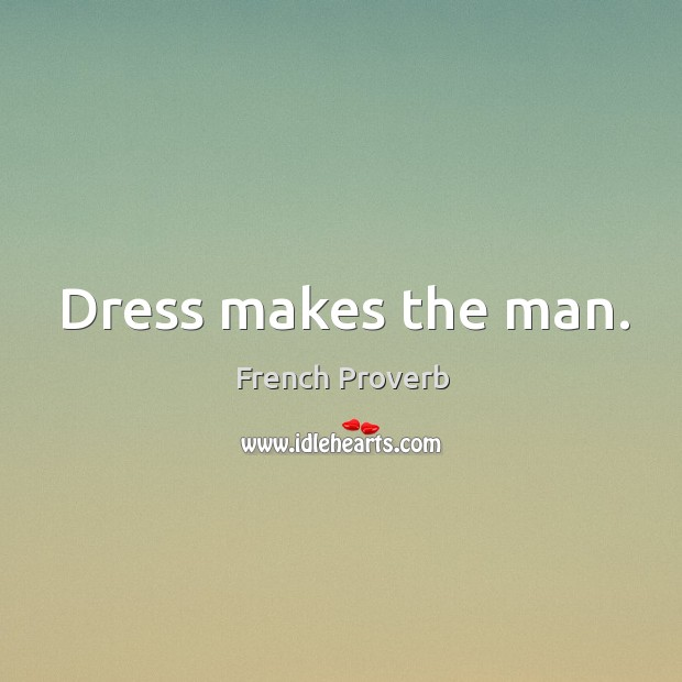 Image, Dress makes the man.