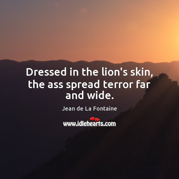 Dressed in the lion's skin, the ass spread terror far and wide. Image